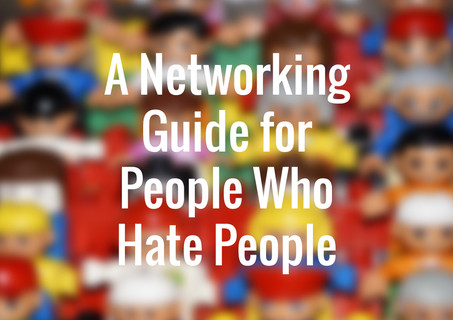 A Networking Guide for People Who Hate People