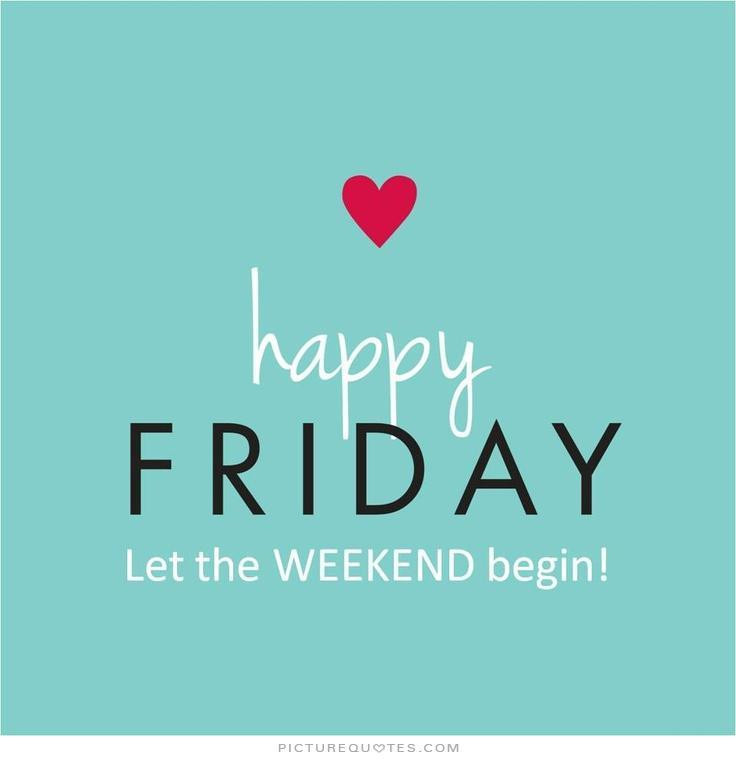 happy-friday-let-the-weekend-begin-quote-1