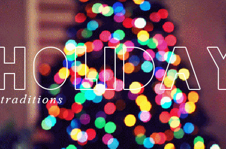 Tell Us About Your Holiday Traditions!