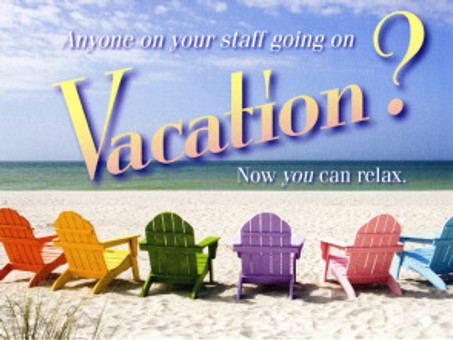 Anyone on Your Staff Going on Vacation?