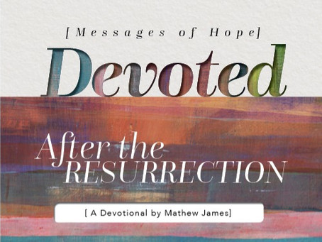 Thoughts of a Disciple after the Resurrection