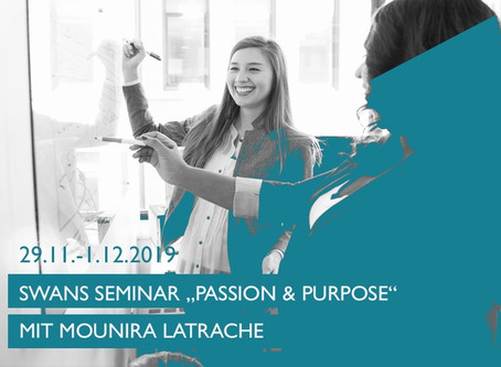 "SWANS Seminar ""Passion & Purpose"" mit Mounira Latrache"