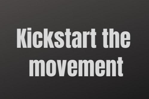 Kickstart the movement