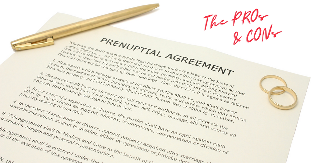 The Pros & Cons of Prenuptial Agreements