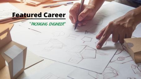 Featured Career: Packaging Engineer