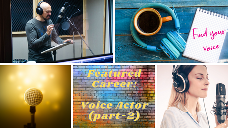 Featured Career: Voice Actor (Part 2)