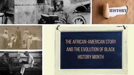 The African-American Story and the Evolution of Black History Month