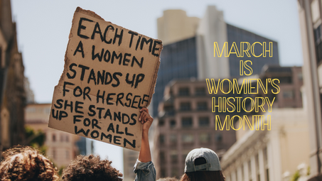Why Celebrate Women's History Month?