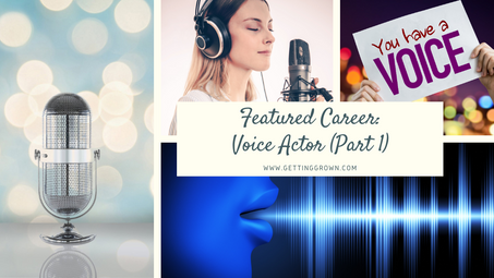 Featured Career: Voice Actor (Part 1)