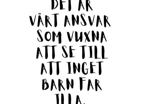 ALLA BARN SKA FÅ VÄXA UPP TRYGGT OCH SÄKERT!