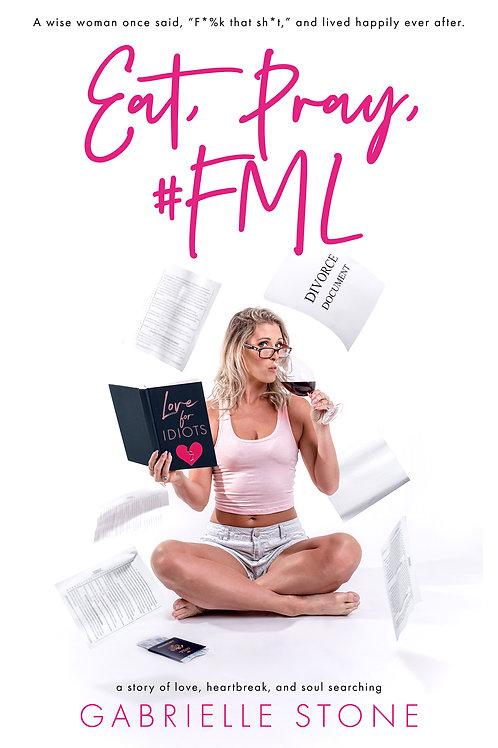 "Signed Copy ""Eat, Pray, #FML"""