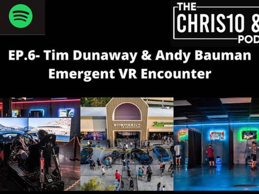 The Chris10 & Co Podcast   Emergent Vr Encounter