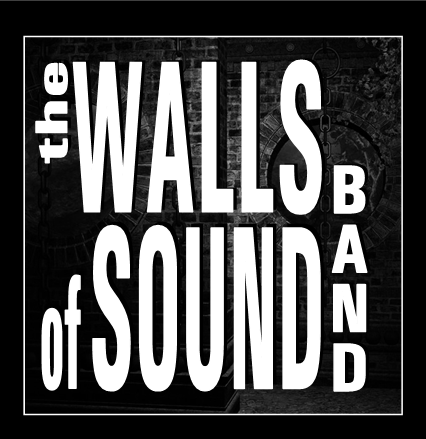 The WALLS of SOUND Band
