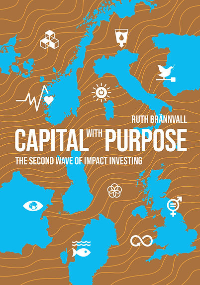 Ruth Brännvall Impact investing impact invest impact investering impact investment Sverige svenska centrala delar i impact investering impactinvest impact-investeringar bok Capital With Purpose second wave of impact investing
