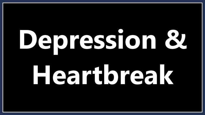 Depression From A Heart Break