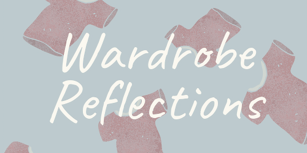 Wardrobe Reflections