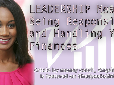 LEADERSHIP Means Being Responsible and Handling Your Finances Pt.2