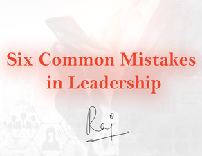Six Common Mistakes in Leadership