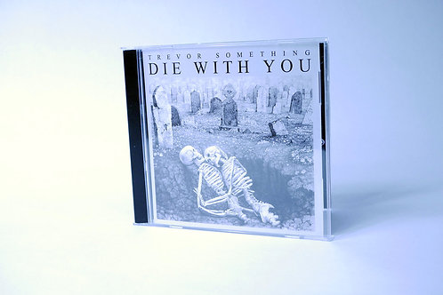Die With You CD