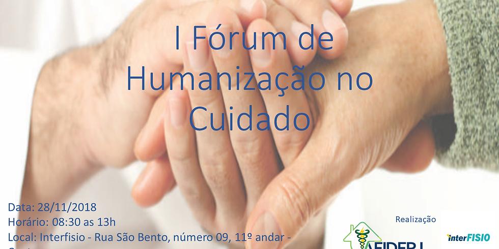 I FÓRUM DE HUMANIZAÇÃO NO CUIDADO