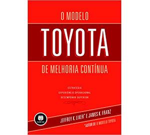 O Modelo Toyota de Melhoria Contínua
