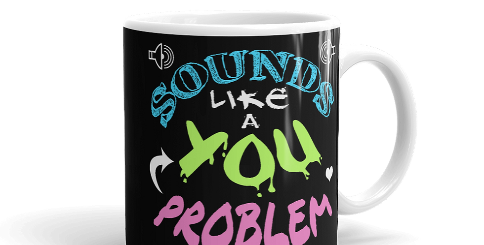 Andy McFly You Problem Black Mug