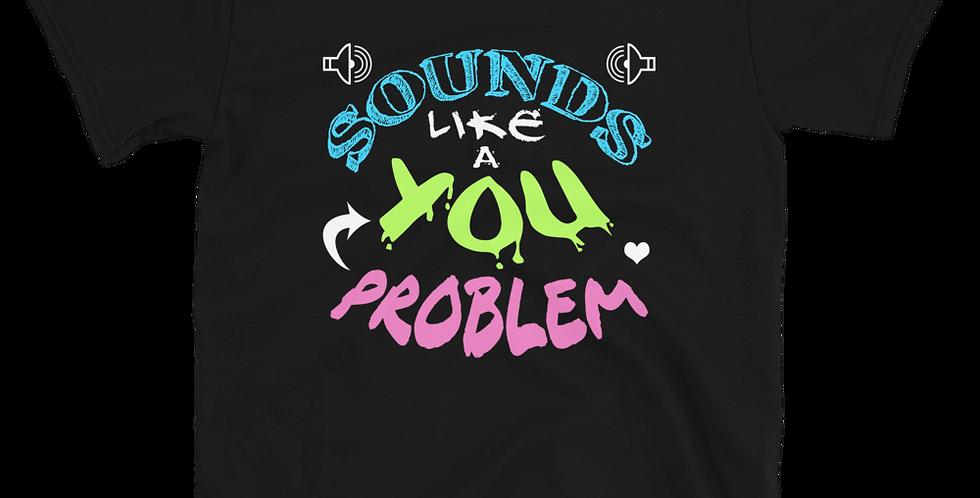 Andy McFly You Problem Black Short-Sleeve Unisex T-Shirt