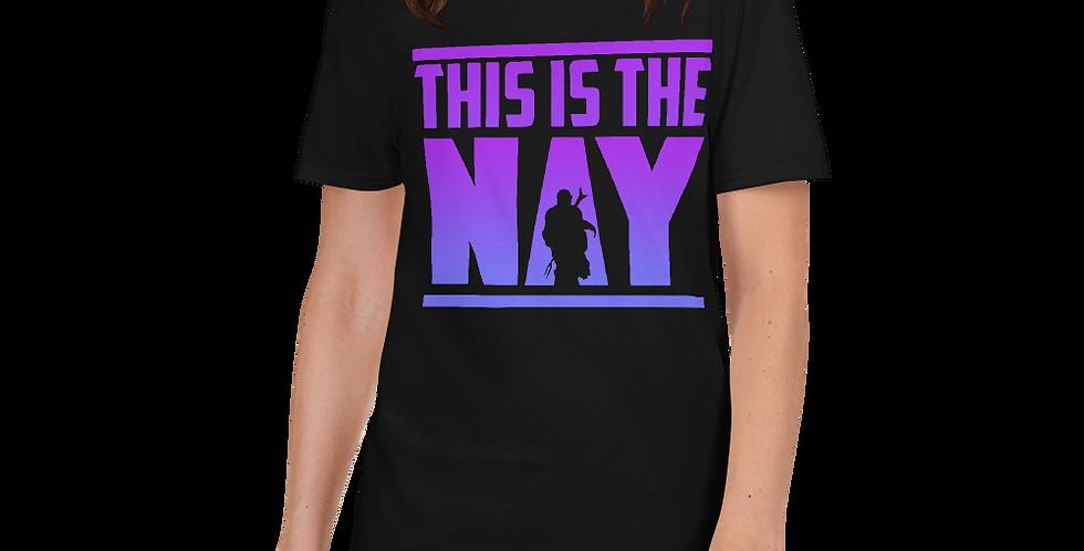 THI IS THE NAY Short-Sleeve Unisex T-Shirt