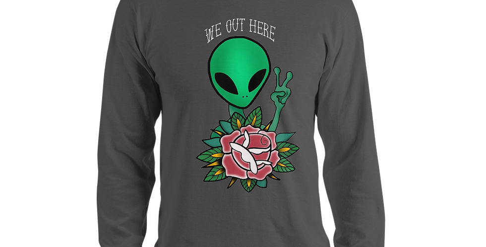 """""""We out Here"""" Long sleeve Unisex t-shirt"""