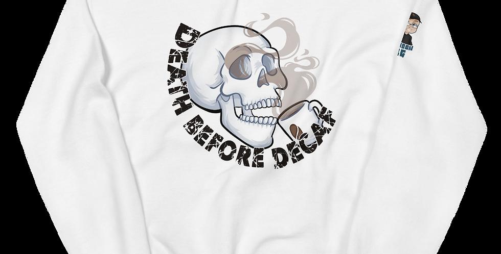 LyndonSG Death Before Decaf Unisex Sweatshirt