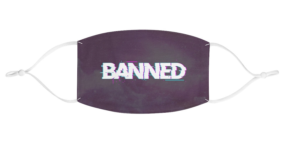 """""""BANNED"""" a1000Years Fabric Face Mask"""