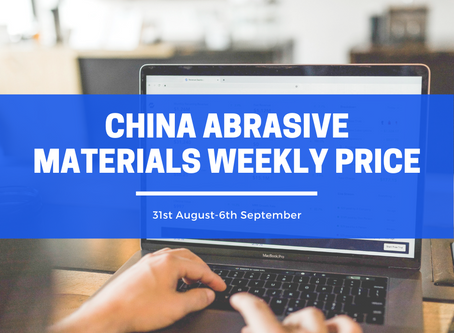 China Abrasive Materials Weekly Price (31 Aug-6 Sep): Will brown fused alumina price goes up?