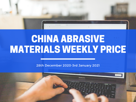 China Abrasive Materials Weekly Price (28 Dec-3 Jan): Environmental protection control is lifted