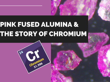 Pink Fused Alumina and The Story of Chromium