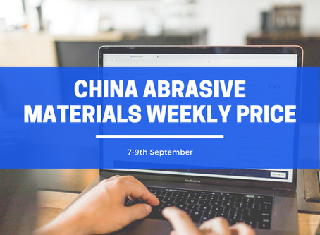 China Abrasive Materials Weekly Price (7-9th Sep): Environmental pressure may continue to strengthen
