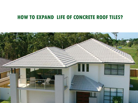How to expend the life of your concrete roof tile?