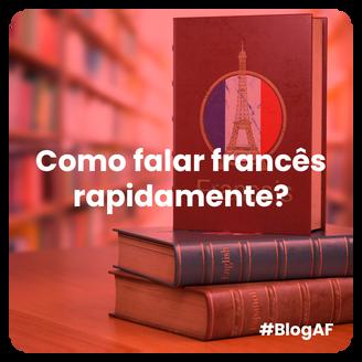Como falar francês rapidamente?