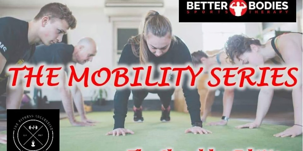 The Mobility Series - The Elbow, Wrist & Hand Edition