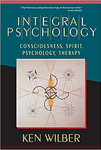ntegral Psychology- Consciousness, Spiri