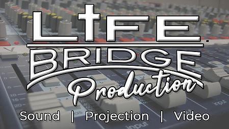 LifeBridge Production.jpg