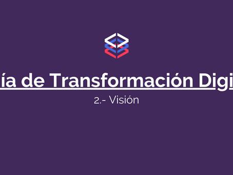 Guía de Transformación Digital: Visioning