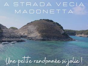 A STRADA VECIA MADONETTA - UNE petite Randonnée si jolie