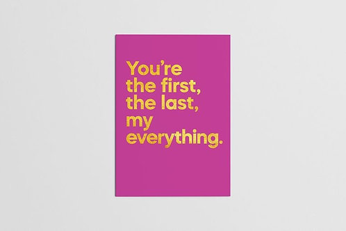 You're the First, The Last, My Everything