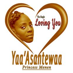 Loving You by Yaa'Asantewaa