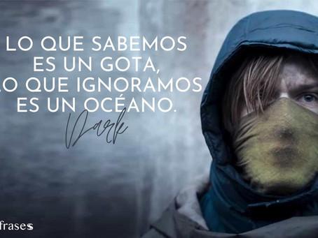 """""""Lo que sabemos es una gota, lo que ignoramos es un océano"""""""