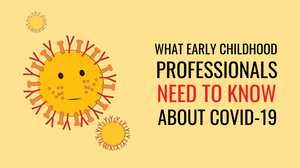 covid-19, coronavirus, pandemic, online training, early childhood professionals, child care, daycare, preschool, ece, prek