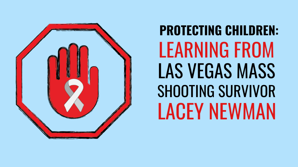 mass shooting, mass shooting survivor, shooting, shooter, lacey newman, las vegas, route 91, harvest music festival, route 91 harvest music festival, las vegas shooting, las vegas mass shooting, protecting children
