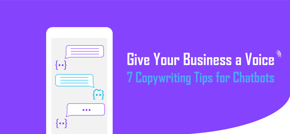 Give your Business a Voice: 7 Copywriting Tips for Chatbots