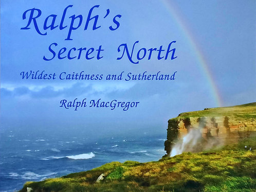Ralph's Secret North Wildest Caithness and Sutherland