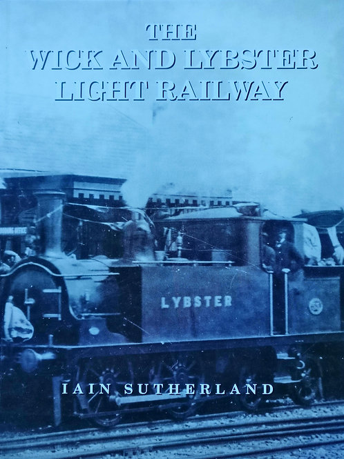 The Wick and Lybster Light Railway